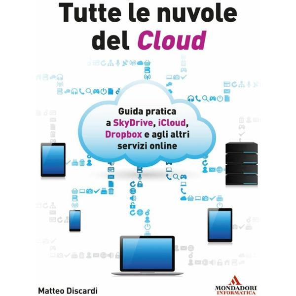 Tutte le nuvole del Cloud: il nuovo libro di Matteo Discardi che spiega tutto sui servizi cloud