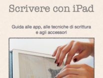 Scrivere con iPad: l'eBook per iPad e Mac di Antonio Dini vi spiega come