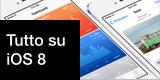 Tutto su iOS 8