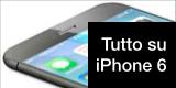 Tutto su iPhone 6