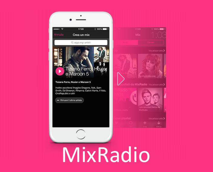 La musica in streaming di MixRadio approda gratis su iOS e Android