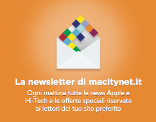 La newsletter di macitynet.it - Ogni mattina tutte le news Apple e Hi-Tech e le offerte speciali riservate ai lettori del tuo sito preferito