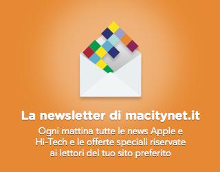 La newsletter di macitynet.it - Ogni mattina tutte le news Apple e Hi-Tech e le offerte speciali riservate ai lettori del tuo sito preferito
