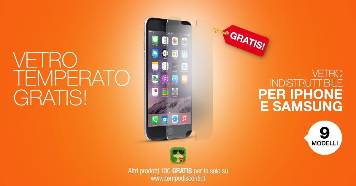 Vetro temperato per iPhone e Galaxy gratis con TempoDiSconti ...