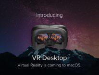 Con VR Desktop macOS è a portata di Oculus Rift