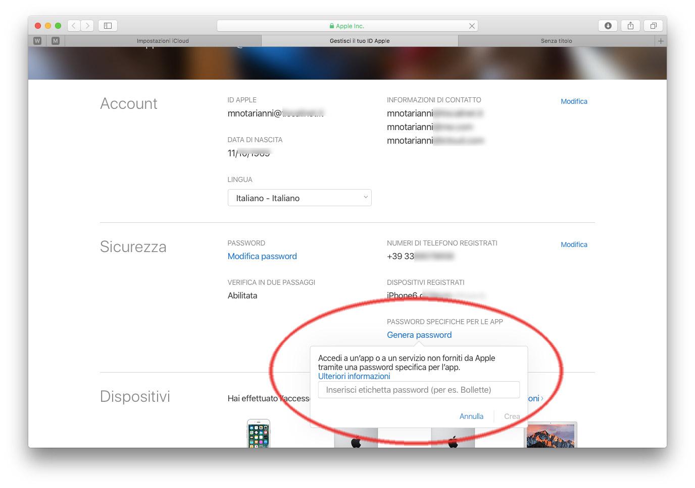 Le password specifiche per le app garantiscono che la password del proprio ID Apple principale non venga raccolta o memorizzata da eventuali app di terze parti.