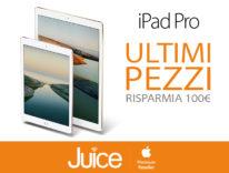 """Juice sconta di 100 euro gli iPad Pro 9,7"""" e 12,9"""" fine serie"""