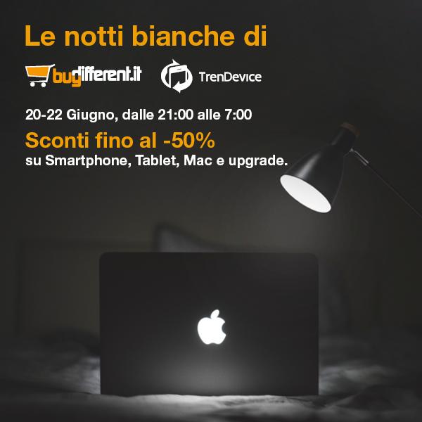 Notti bianche di TrenDevice e BuyDifferent: sconti fino al -50% su smartphone, tablet e Mac ricondizionati