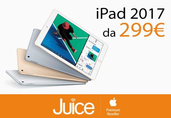 Nei negozi Juice si risparmia, iPad 2017 a partire da 299 euro