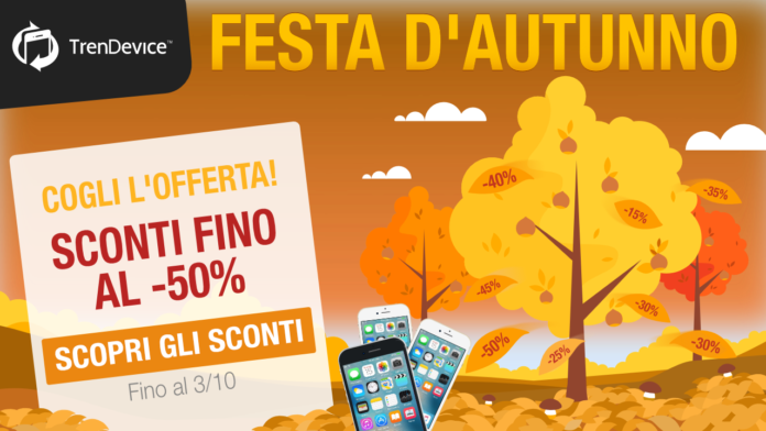 Festa d'autunno su TrenDevice: sconti fino al -50% su tutti gli smartphone e tablet ricondizionati!