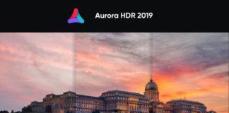 Recensione Aurora HDR 2019, un Camera Raw come dovrebbe essere