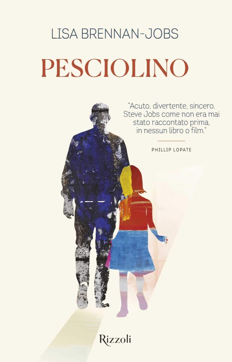 """La recensione di """"Pesciolino"""" di Lisa Brennan-Jobs"""