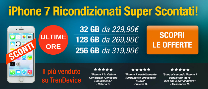 Ultimo giorno di sconti fino al -50% su iPhone 7 ricondizionato: il più acquistato su TrenDevice!