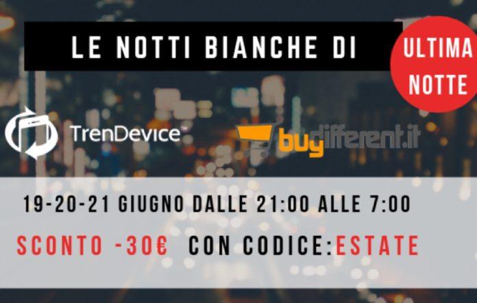 Ultima notte bianca di TrenDevice e BuyDifferent: dalle ore 21 ultimi sconti su Smartphone, Tablet e Mac Ricondizionati