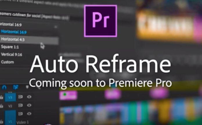 Adobe Première Pro con Auto Reframe crea al volo video in diversi formati