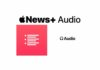 In iOS 13.5.5 individuati riferimenti a Apple News+ audio