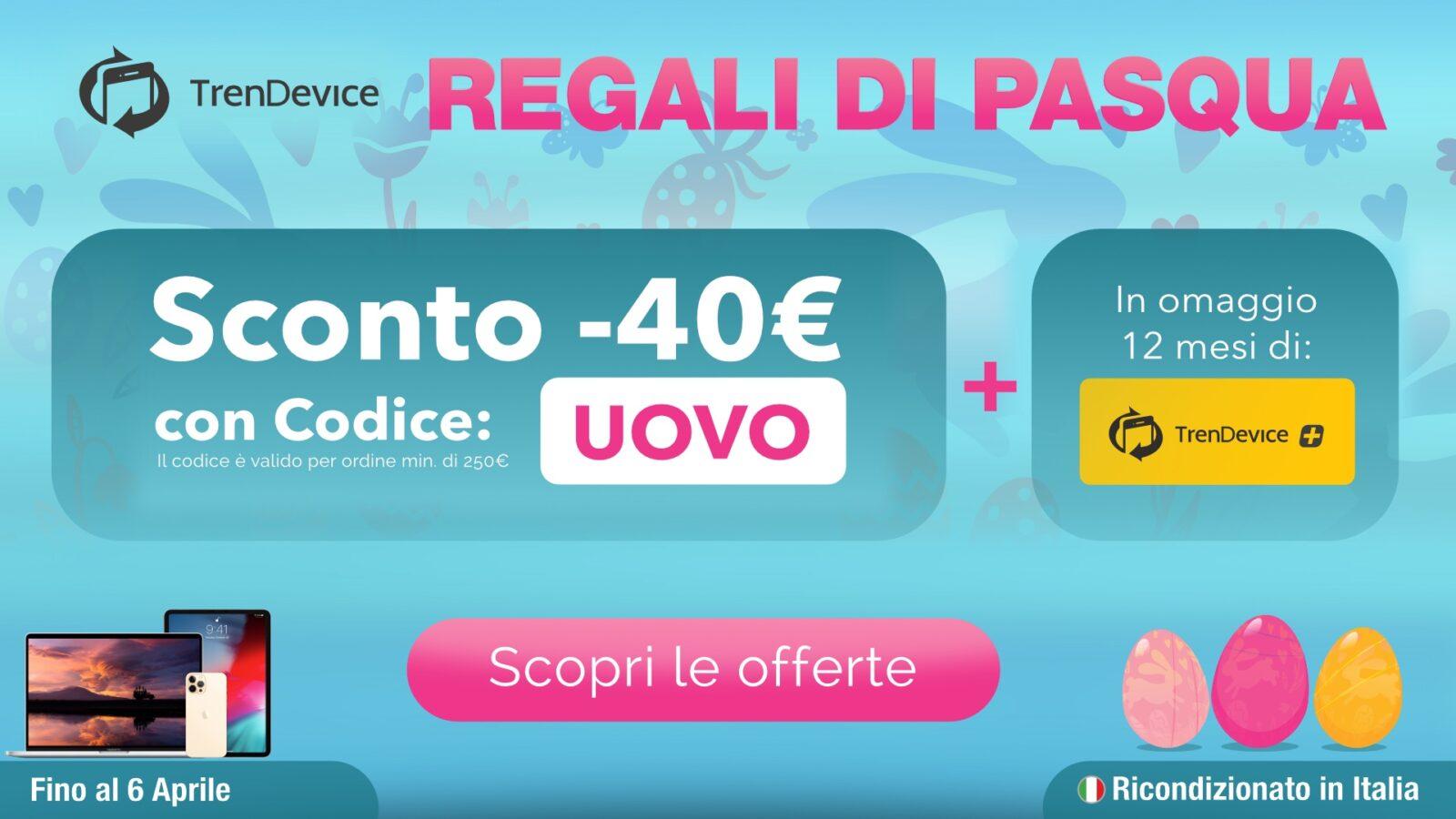 Regali di Pasqua sui Ricondizionati TrenDevice: Sconto 40€ più 1 omaggio con sei benefici esclusivi